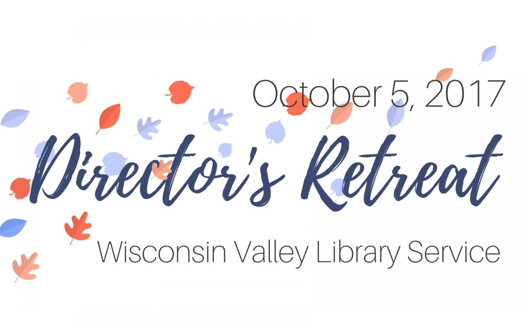 WVLS Director's Retreat: Save the date for October 5th!