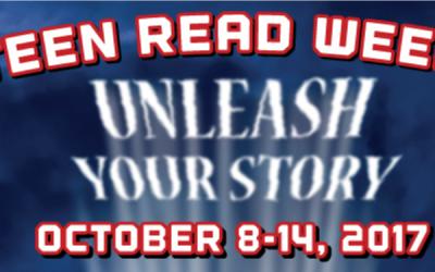 Teen Read Week – October 8-14 – UNLEASH YOUR STORY