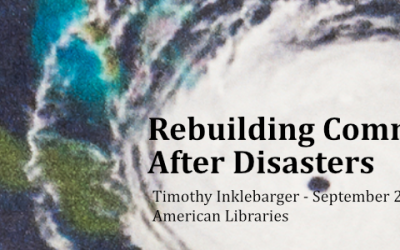 How libraries are connecting patrons to support, aid, resources: Rebuilding Communities after Disasters