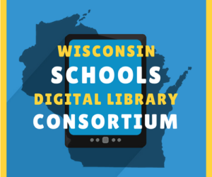 Sign-up for the Wisconsin Schools Digital Library Consortium (WSDLC)