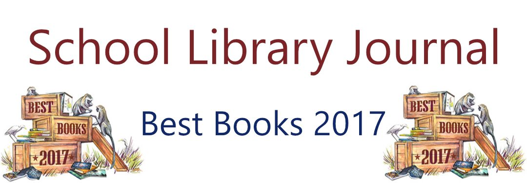 School Library Journal: Best Books 2017