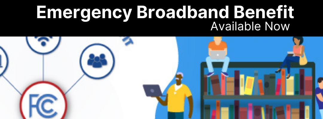 Emergency Broadband Benefit Program Now Available